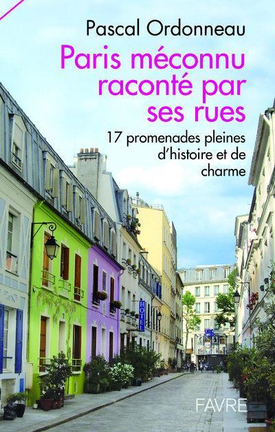 Paris méconnu raconté par ses rues