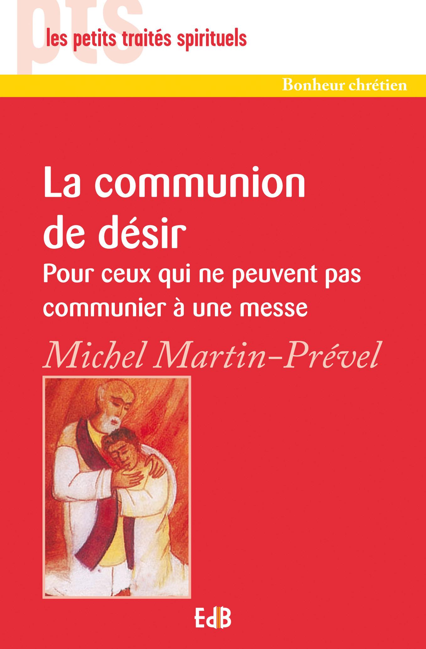 La communion de désir, pour ceux qui ne peuvent pas communier à une messe