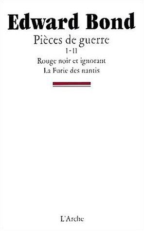 Pièces de guerre t.1 ; rouge, noir et ignorant ; pièces de guerre t.2 ; la furie des nantis