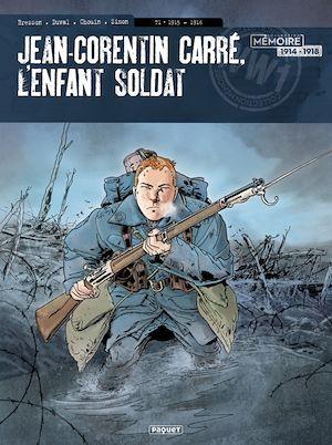 Jean-Corentin Carré, l'enfant soldat T.1 ; 1915-1916