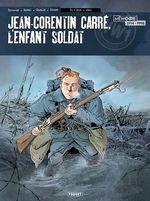 Jean-Corentin Carré, l'enfant soldat T.1 ; 1915-1916  - Lionel Chouin