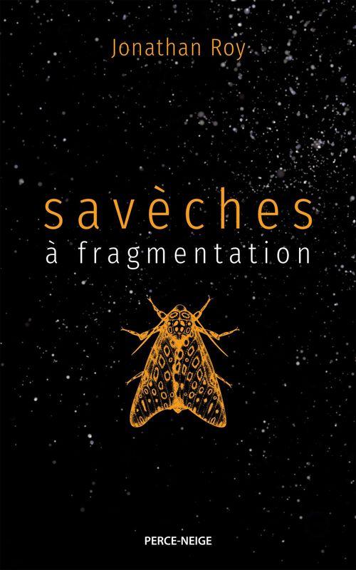 Savèches à fragmentation