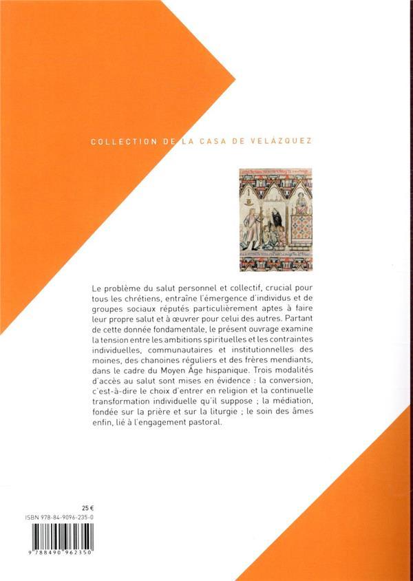 Oeuvrer pour le salut ; moines, chanoines et frères dans la péninsule ibérique au Moyen Age