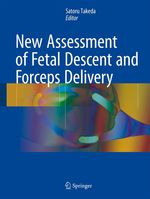 New Assessment of Fetal Descent and Forceps Delivery  - Satoru Takeda