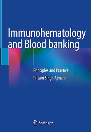 Immunohematology and Blood banking  - Pritam Singh Ajmani