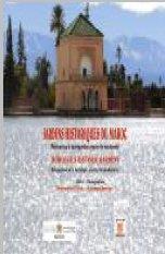 Jardins historiques du Maroc ; patrimoine à Sauvegarder, source de modernité