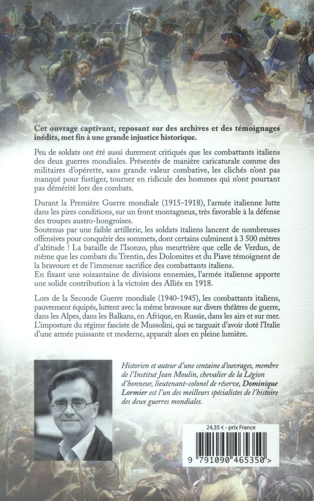 La bravoure méconnue des soldats italiens ; 1914-1918, 1939-1945