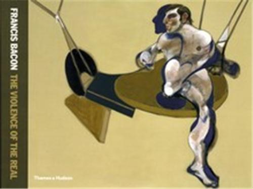 Francis bacon the violence of the real
