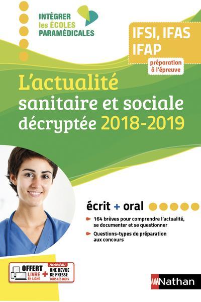 L'ACTUALITE SANITAIRE ET SOCIALE DECRYPTEE  -  IFSI, IFAS, IFAP (EDITION 20182019)