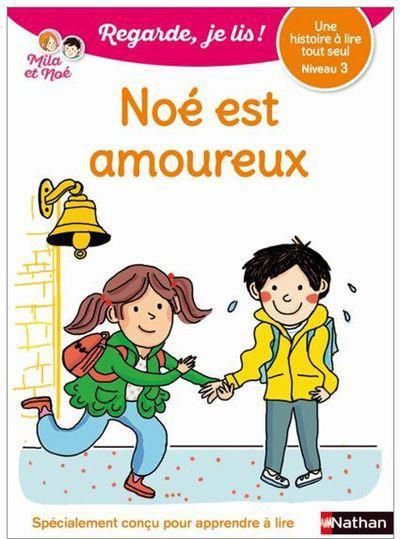 Regarde, je lis ! ; Noé est amoureux ; niveau 3 (édition 2019)