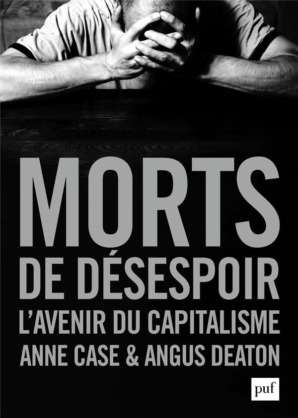 Morts de désespoir ; l'avenir du capitalisme