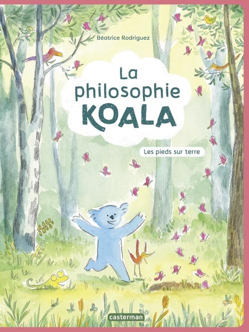 La philosophie koala - t02 - les pieds sur terre