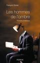 Les hommes de l'ombre  - Francois Dosse