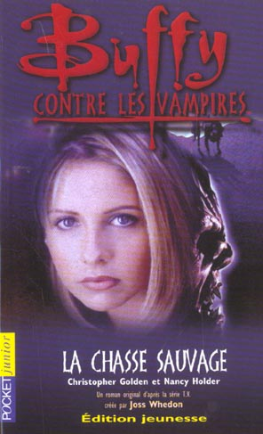 Buffy contre les vampires t.9 ; la chasse sauvage