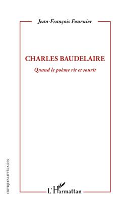 Charles Baudelaire, quand le poème rit et sourit