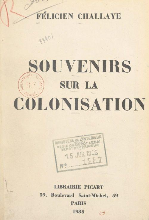 Souvenirs sur la colonisation  - Felicien Challaye