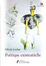Poétique existentielle  - Olivier Lechat