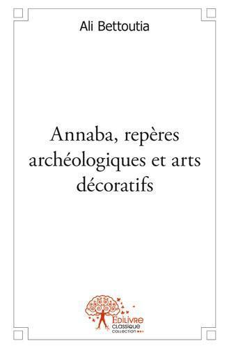 Annaba, repères archéologiques et arts décoratifs