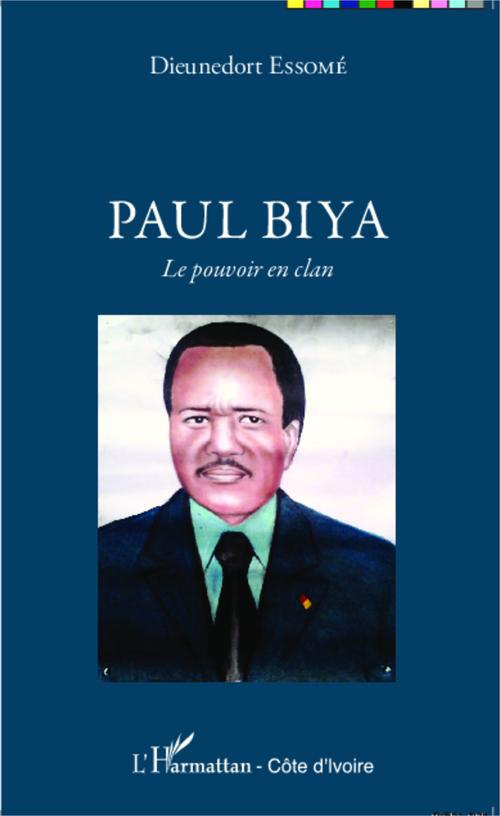 Paul Biya, le pouvoir en clan
