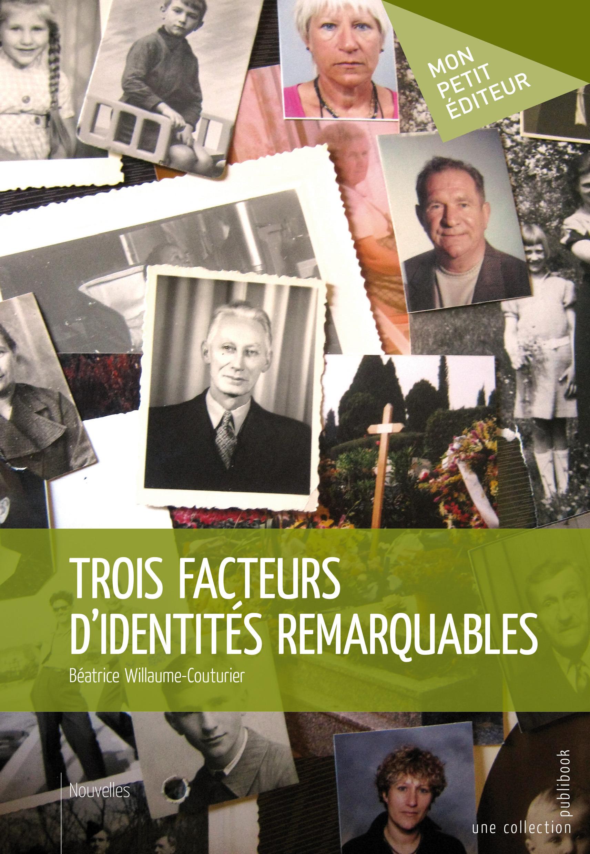 Trois facteurs d'identités remarquables
