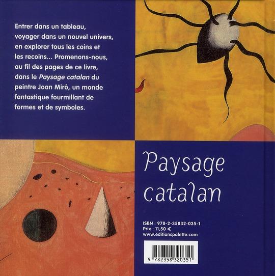 Voyage dans un tableau de Miro ; paysage catalan