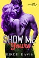 Show Me Yours  - Birdie Davis