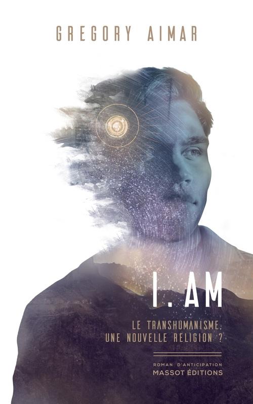 I am - Le transhumanisme, une nouvelle religion ?