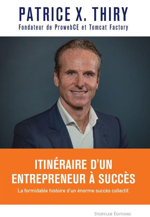 Itinéraire d'un entrepreneur à succès  - Patrice X. Thiry