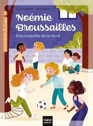 Noémie Broussailles t.4 ; à la conquête de la récré