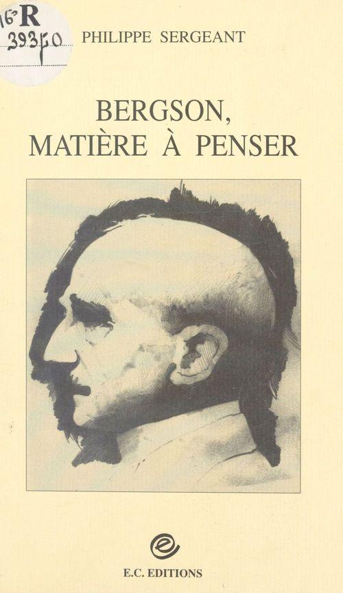 Bergson, matière à penser