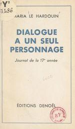 Dialogue à un seul personnage  - Maria Le Hardouin