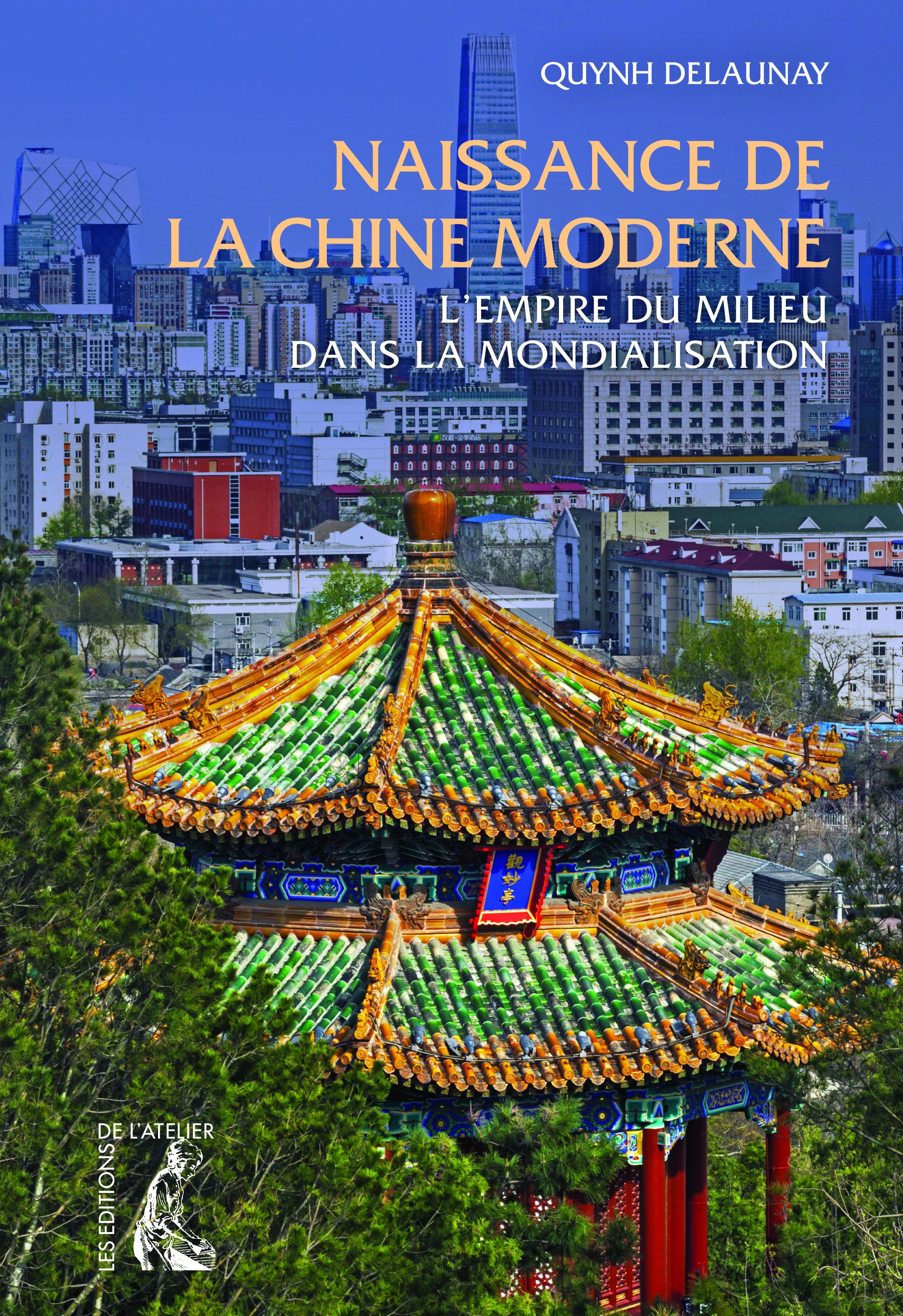 Naissance de la Chine moderne ; l'empire du milieu dans la mondialisation