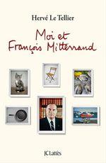 Vente livre : EBooks : Moi et François Mitterrand  - Hervé Le Tellier