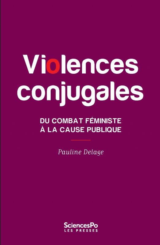 Violences conjugales ; du combat féministe à la cause publique
