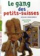 LE GANG DES PETITS SUISSES