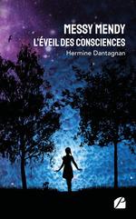 Vente Livre Numérique : MESSY MENDY : l'éveil des consciences  - Hermine Dantagnan