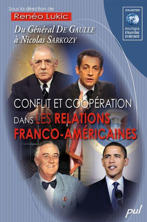 Conflit et coopération dans les relations franco-américaines ; du général de Gaulle à Nicolas Sarkozy