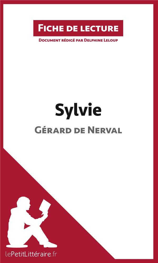 fiche de lecture ; Sylvie de Gérard de Nerval : analyse complète de l'oeuvre et résumé