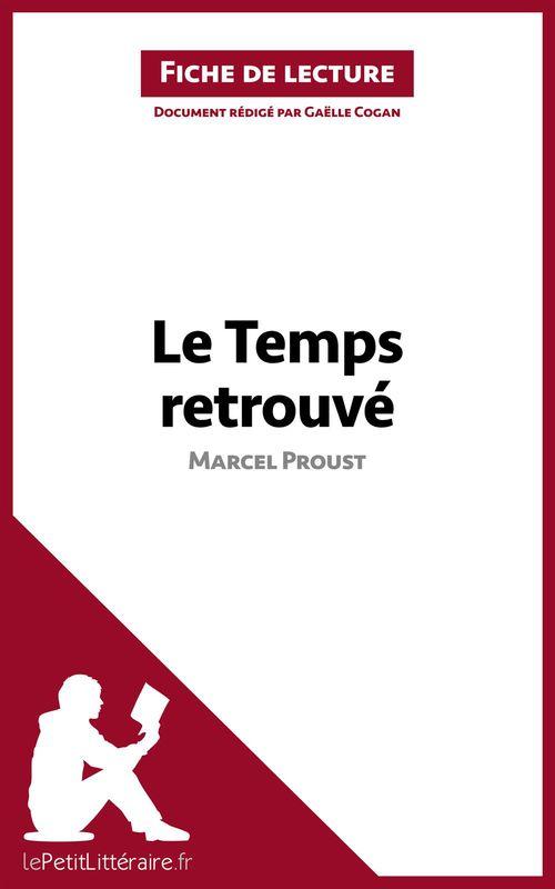 Le temps retrouvé, de Marcel Proust ; analyse complète de l'oeuvre et résumé