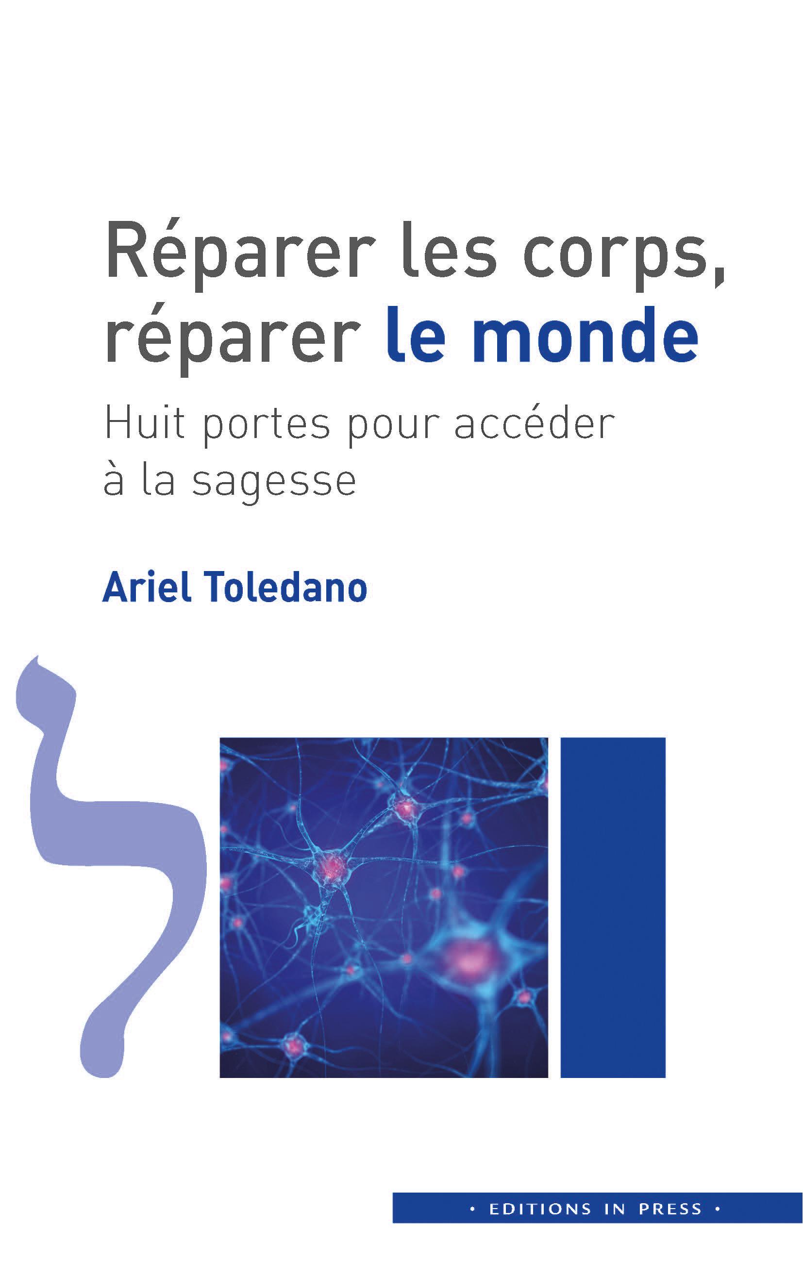 Réparer les corps, réparer le monde  - Ariel Toledano