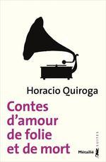 Couverture de Contes D'Amour, De Folie Et De Mort