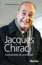 Jacques Chirac ; humaniste et universel