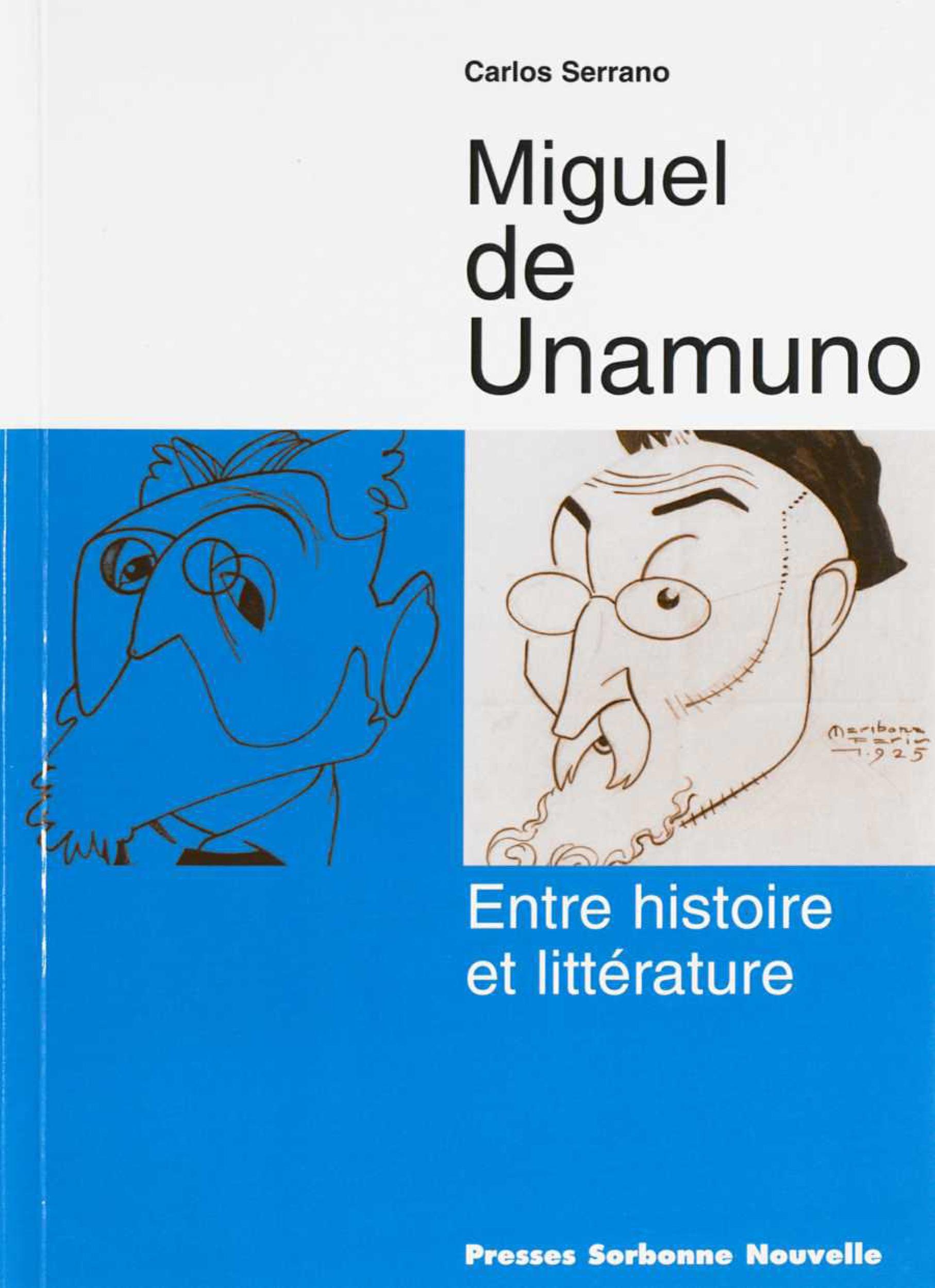 Miguel de Unamuno ; entre histoire et littérature