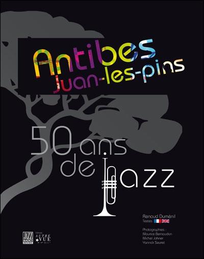 Antibes, Juan-les-pins ; 50 ans de jazz
