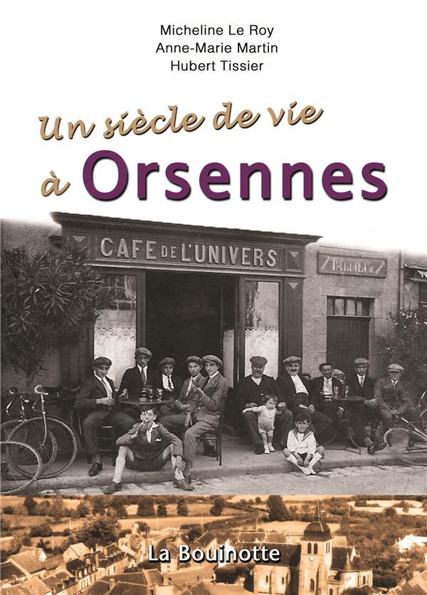 Un siècle de vie à Orsennes