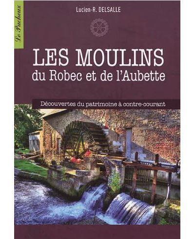 les moulins du Robec et de l'Aubette ; découverte du patrimoine à contre-courant