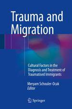 Trauma and Migration  - Meryam Schouler-Ocak