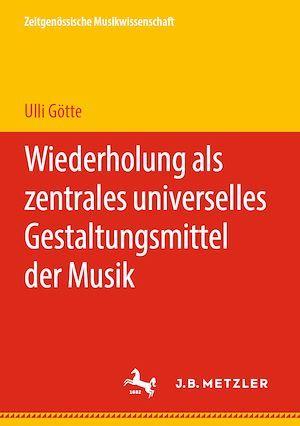 Wiederholung als zentrales universelles Gestaltungsmittel der Musik