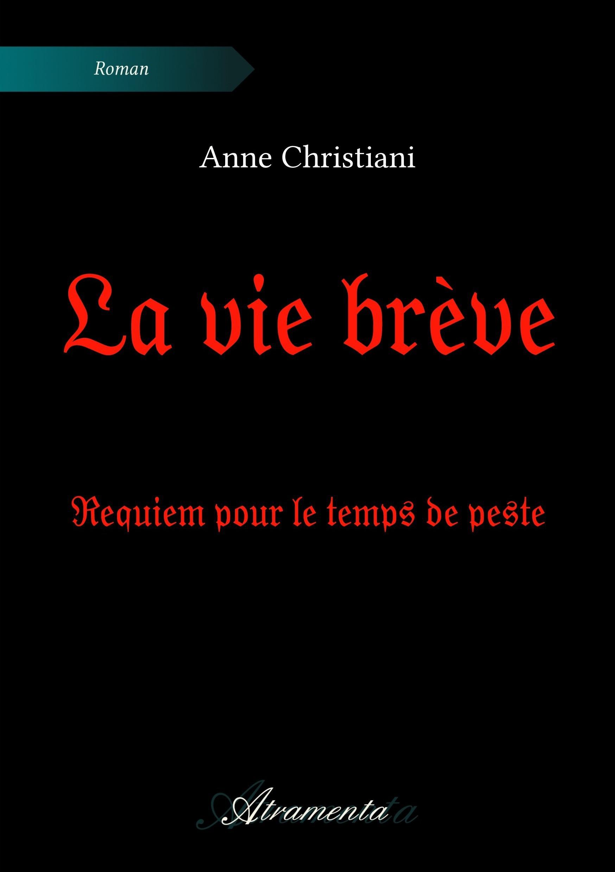 La vie brève  - Anne Christiani