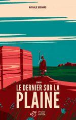 Vente Livre Numérique : Le dernier sur la plaine  - Nathalie Bernard